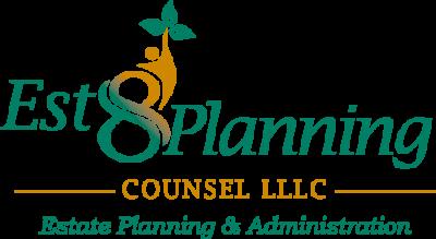 Est8Planning Counsel LLLC | Estate Planning & Administration